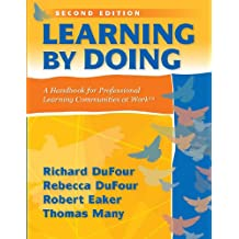 Learning By Doing: A Handbook for Professional Learning Communities at Work™ (2nd Edition)