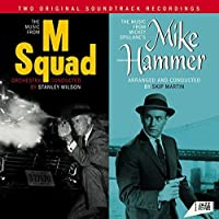 Music from M Squad. Orchestra Conducted by Stanley Wilson / The Music from Mickey Spillane s Mike Hammer. Orchestra Arranged and Conducted by Skip Martin by Pete Carpenter