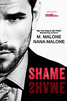 Shame (The Shameless Trilogy) by [Malone, Nana, Malone, M.]