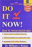 Do it Now!: Break the Procrastination Habit [Paperback] [Sep 25, 2010] Dr. William J. Knaus