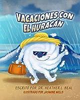 Vacaciones con el Huracán: Un libro de preparación sobre huracanes