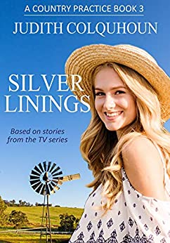 Silver Linings (A Country Practice Book 3) by [Colquhoun, Judith]