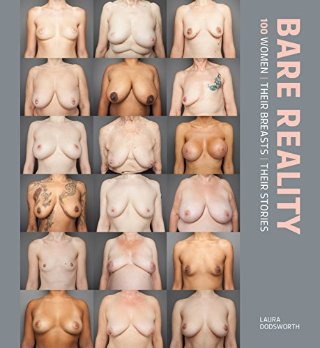 Bare Reality: 100 Women, Their Breasts, Their Stories (English Edition)