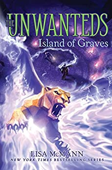 Island of Graves (The Unwanteds Book 6) by [McMann, Lisa]