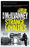 Strange Loyalties: A Laidlaw Investigation
