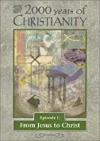 2000 Years of Christianity 1: From Jesus to Christ [DVD]