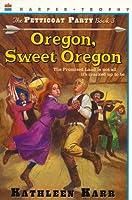 Oregon, Sweet Oregon (Petticoat Party)