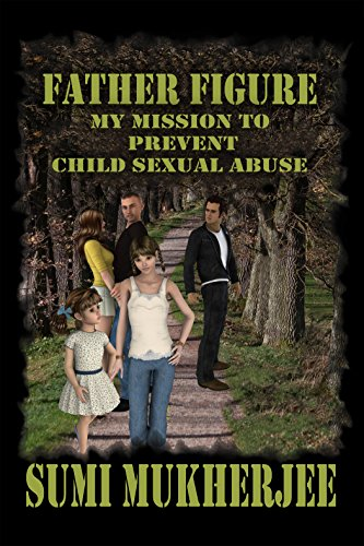 Father Figure: My Mission to Prevent Child Sex Abuse (English Edition)