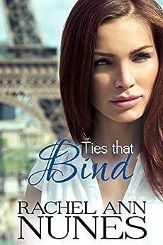 Ties That Bind (Rebekka, Book 2) by [Nunes, Rachel Ann]