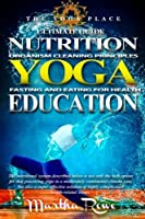 Yoga: Nutrition Education (The Yoga Place Book)