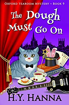 The Dough Must Go On (Oxford Tearoom Mysteries ~ Book 9) by [Hanna, H.Y.]