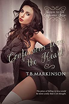 Confessions from the Heart (Confessions Series Book 0) by [Markinson, T.B. ]