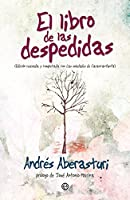 El libro de las despedidas : edición revisada y completada con Las soledades de Carancanfunfa