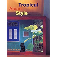 トロピカルアジアンスタイル―憧れのエスニック・インテリア
