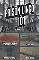Prison Lingo 101: Sharing a unique world of intrigue with those who are curious
