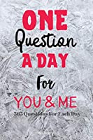 One Questions A Day For You & Me 365 Questions For Each Day: A Three Year Journal For A Better Ralationship|For Couples&Marriage|365 Questions For Each Day|Daily Reflections