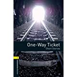 One-Way Ticket: Short Stories, 400 Headwords (Oxford Bookworms - Human Interest)