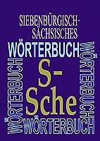 Siebenburgisch-sachsisches Worterbuch: S-sche