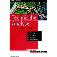 Technische Analyse der Finanzmärkte. Grundlagen, Strategien, Methoden, Anwendungen. (Livre en allemand)