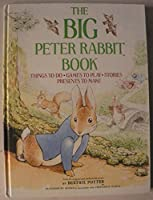 Big Peter Rabbit Book: Things to Do, Games to Play, Stories, Presents to Make