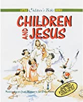 Children and Jesus (Little Children's Bible Books)
