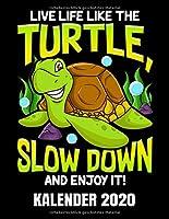 Live Life Like The Turtle Kalender 2020: Lustiger Schildkroeten Kalender Terminplaner Buch - Jahreskalender - Wochenkalender - Jahresplaner
