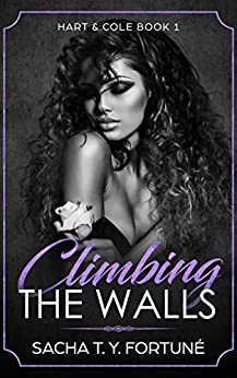 Climbing The Walls (Hart & Cole Book 1) by [Fortuné, Sacha T. Y.]