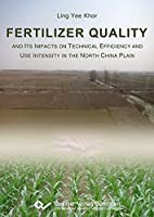 Fertilizer Quality and its Impacts on Technical Efficiency and Use Intensity in the North China Plain