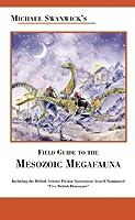 Field Guide to the Mesozoic Megafauna