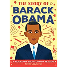 The Story of Barack Obama: A Biography Book for New Readers (The Story Of: A Biography Series for New Readers)