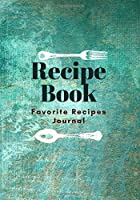 Recipe Book with Blank Template Pages - Record Favorite Family Recipes - Custom Cookbook Organizer Book 3