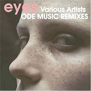 ODE MUSIC REMIXES ~eyes