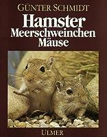 Hamster, Meerschweinchen, Maeuse und andere Nagetiere