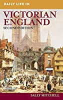 Daily Life in Victorian England (The Greenwood Press Daily Life Through History Series)