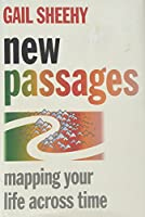 New Passages:: Mapping Your Life Across Time