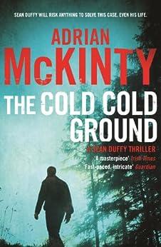 [McKinty, Adrian]のThe Cold Cold Ground: Sean Duffy 1 (Detective Sean Duffy)