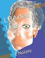 LBArtes Luiz: É Noizes