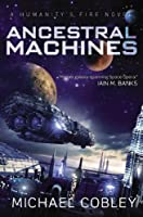 Ancestral Machines: A Humanity's Fire novel【洋書】 [並行輸入品]