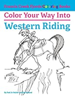 Color Your Way Into Western Riding (Francis Creek Fjords Coloring Books)