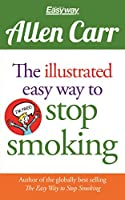 The Illustrated Easy Way to Stop Smoking (Allen Carr's Easyway)