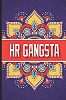 HR Gangsta: Humorous HR Notebook, Stress Relief Coloring For HR Employees, To Do List Planner, HR Coloring Book For Adults, Appreciation for HR Managers, Human Resources Employees