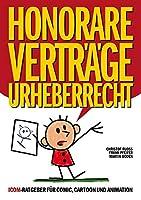 Honorare - Vertraege - Urheberrecht: ICOM-Ratgeber fuer Comic, Cartoon und Animation