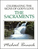 Celebrating the Signs of God's Love: The Sacraments (Friendship in the Lord S.)