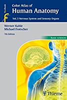 Color Atlas of Human Anatomy, Vol. 3: Nervous System and Sensory Organs by Werner Kahle Michael Frotscher(2015-05-13)