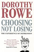 Choosing Not Losing: Experience of Depression