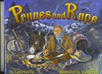 Prunes and Rupe