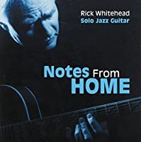 Notes From Home/Solo Jazz Guitar by Rick Whitehead (2003-11-13)