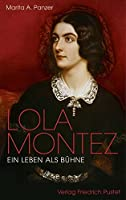 Lola Montez: Ein Leben als Buehne