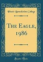 The Eagle, 1986 (Classic Reprint)