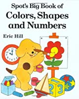 Spot's Big Book of Colors, Shapes, and Numbers
